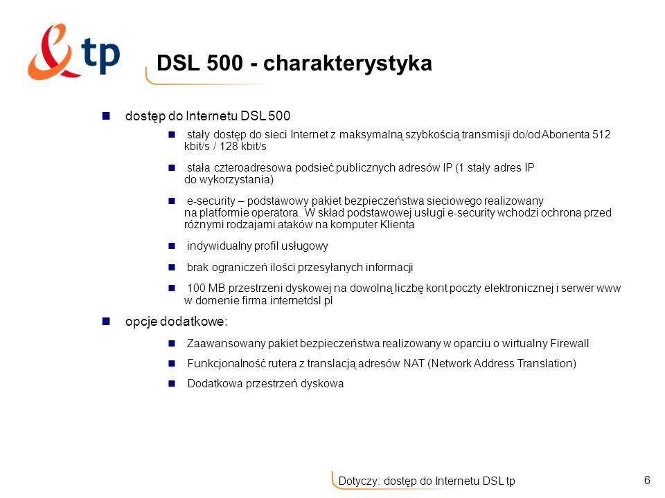 DSL 500 - charakterystyka dostęp do Internetu DSL 500 opcje dodatkowe: