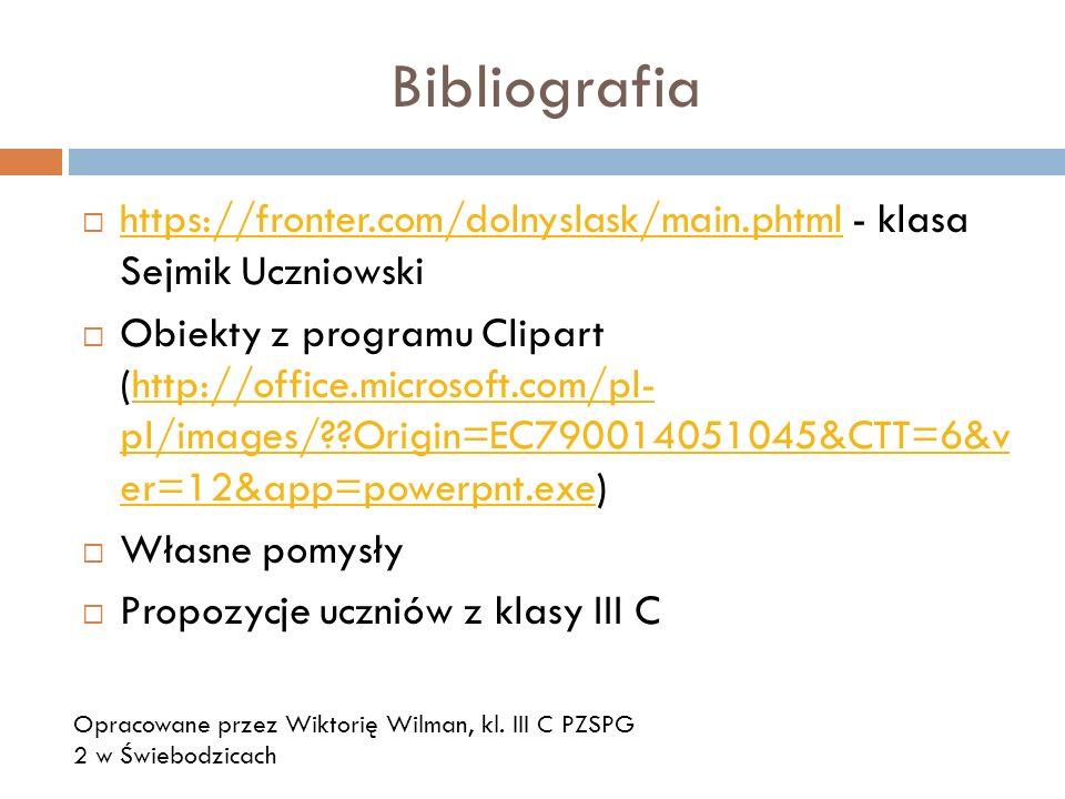 Bibliografia https://fronter.com/dolnyslask/main.phtml - klasa Sejmik Uczniowski.