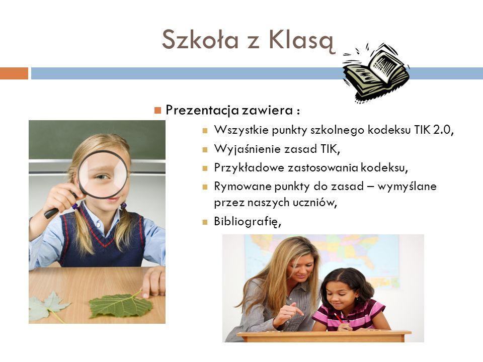 Szkoła z Klasą Prezentacja zawiera :