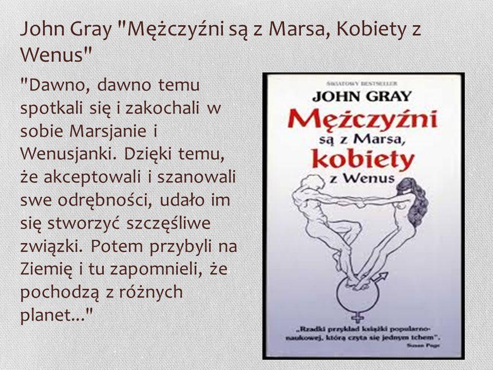 John Gray Mężczyźni są z Marsa, Kobiety z Wenus
