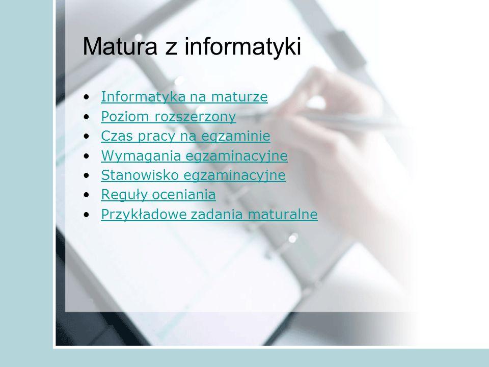 Matura z informatyki Informatyka na maturze Poziom rozszerzony
