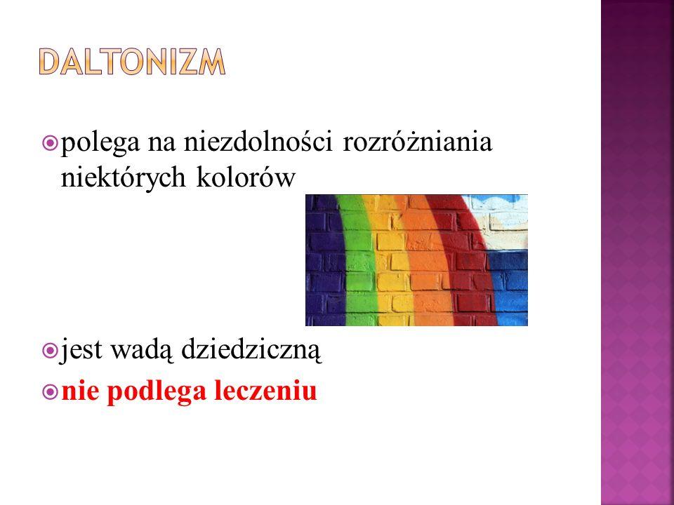 daltonizm polega na niezdolności rozróżniania niektórych kolorów