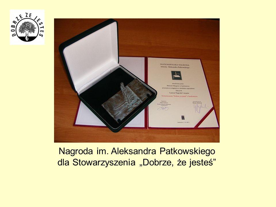 """Nagroda im. Aleksandra Patkowskiego dla Stowarzyszenia """"Dobrze, że jesteś"""