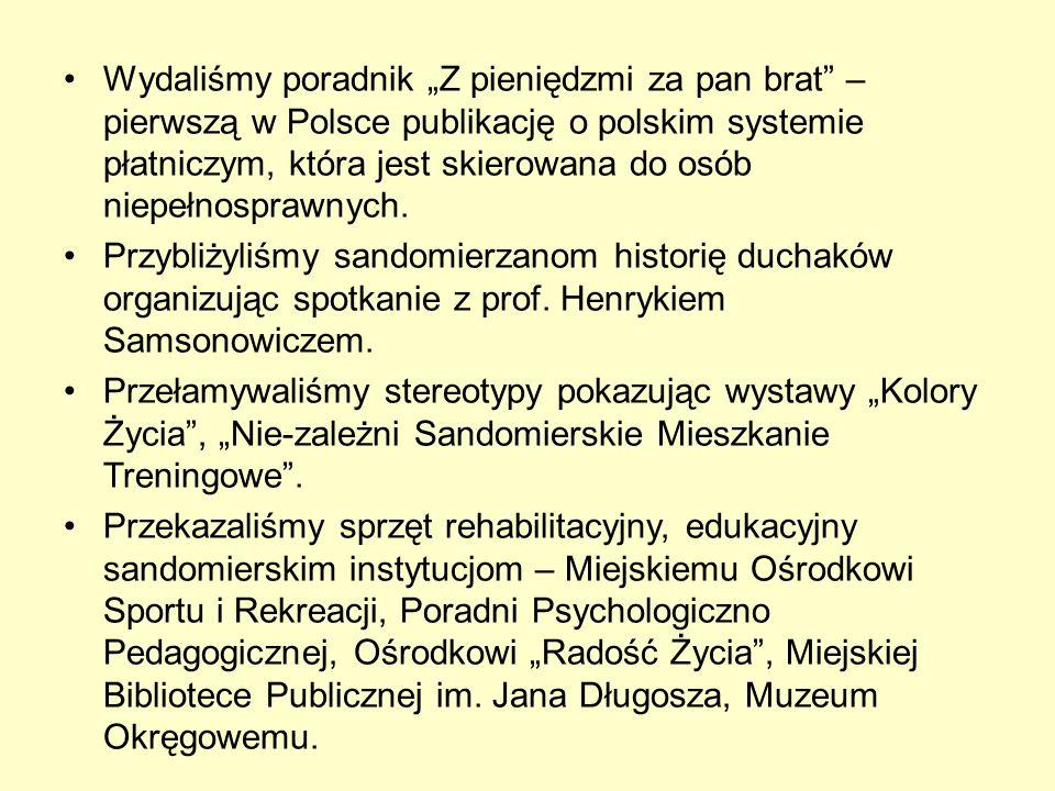 """Wydaliśmy poradnik """"Z pieniędzmi za pan brat – pierwszą w Polsce publikację o polskim systemie płatniczym, która jest skierowana do osób niepełnosprawnych."""