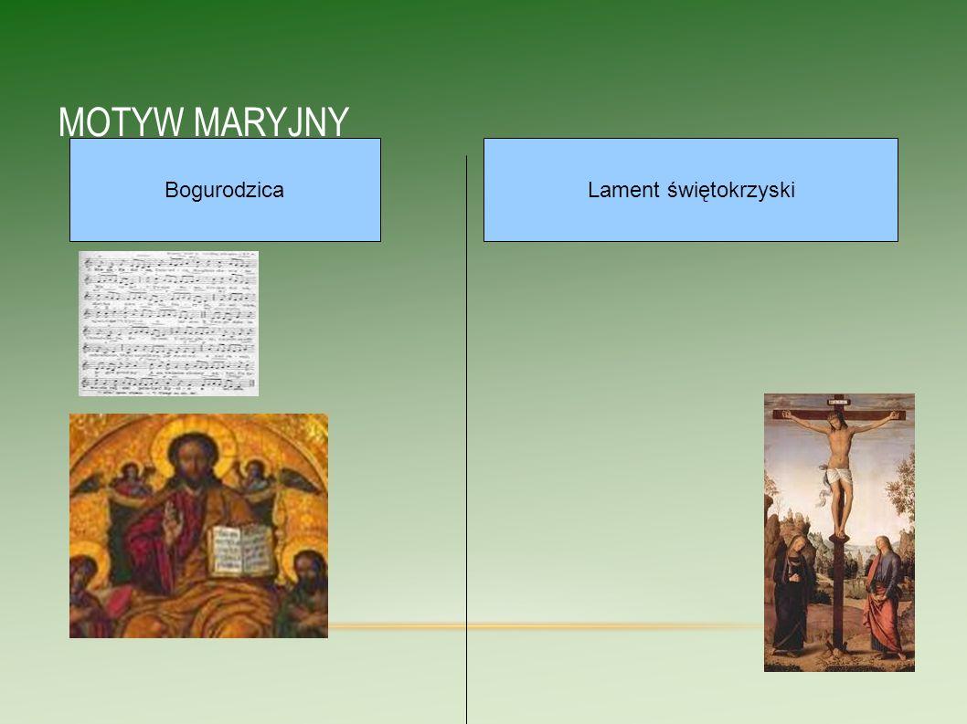 MOTYW MARYJNY Bogurodzica Lament świętokrzyski 11