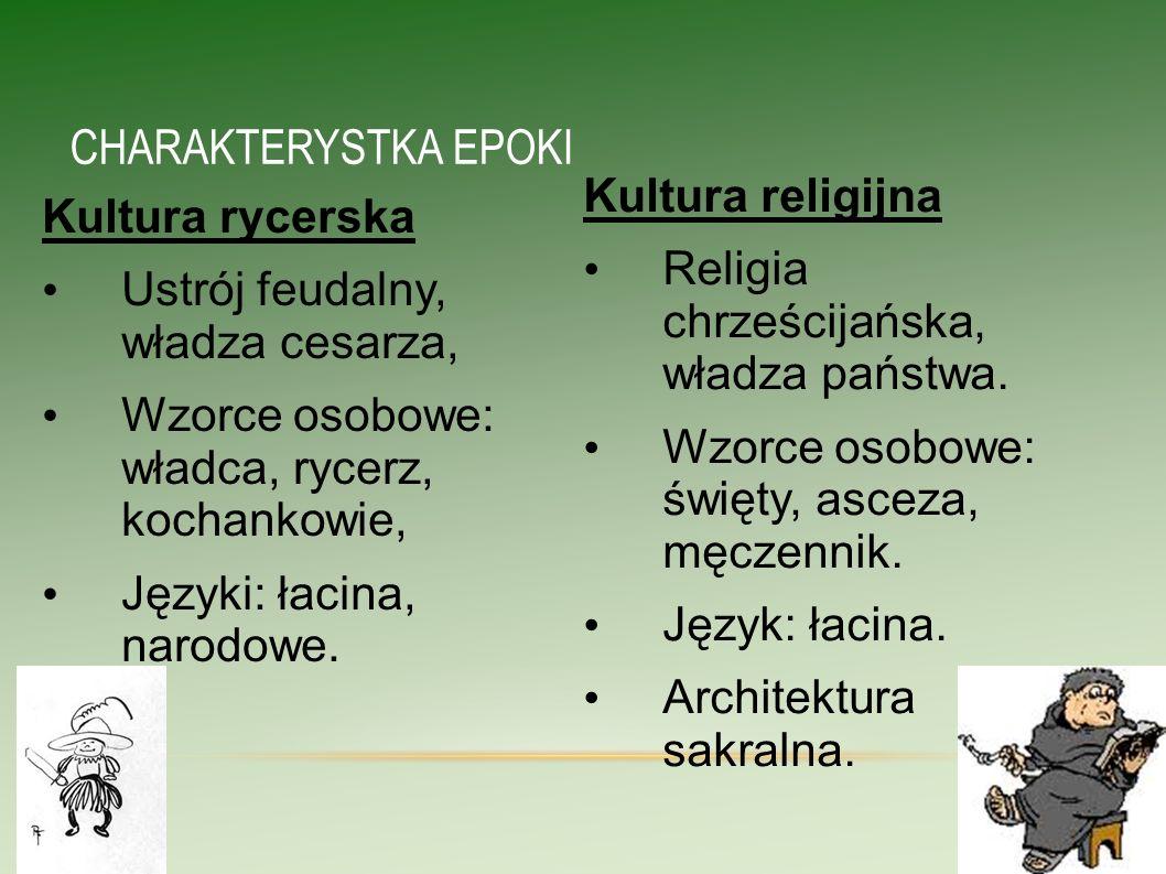 CHARAKTERYSTKA EPOKI Kultura religijna Kultura rycerska