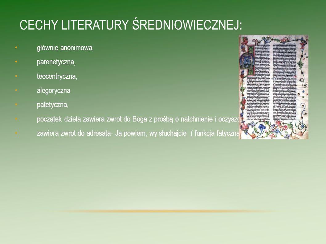 CECHY LITERATURY ŚREDNIOWIECZNEJ: