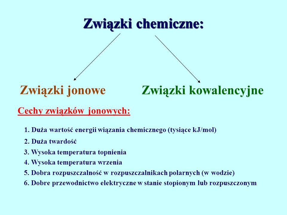Związki chemiczne: Związki jonowe Związki kowalencyjne
