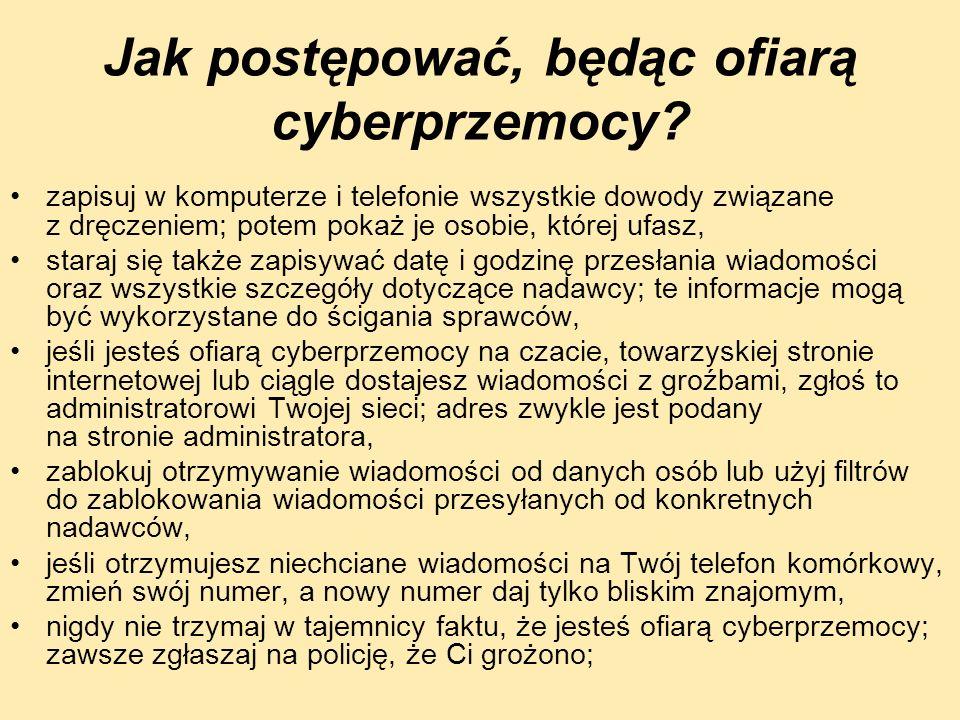 Jak postępować, będąc ofiarą cyberprzemocy