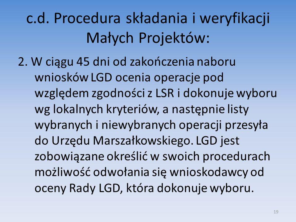 c.d. Procedura składania i weryfikacji Małych Projektów: