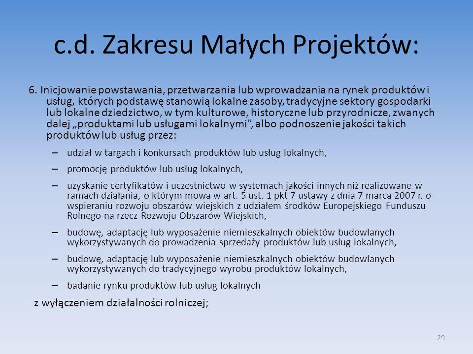 c.d. Zakresu Małych Projektów: