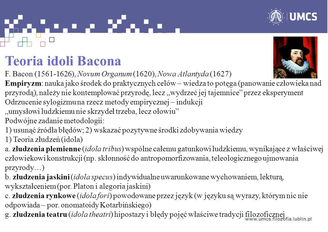 Teoria idoli Bacona F. Bacon (1561-1626), Novum Organum (1620), Nowa Atlantyda (1627)