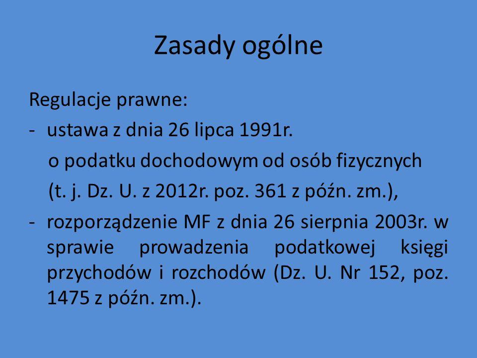 Zasady ogólne Regulacje prawne: ustawa z dnia 26 lipca 1991r.