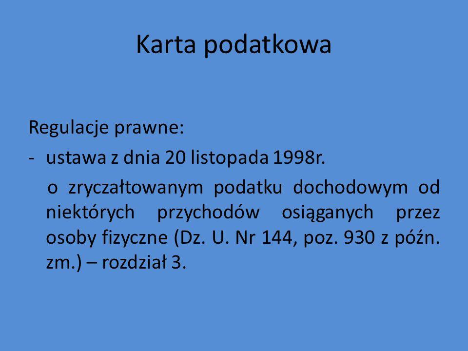 Karta podatkowa Regulacje prawne: ustawa z dnia 20 listopada 1998r.