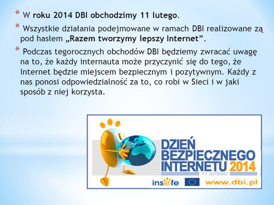 W roku 2014 DBI obchodzimy 11 lutego.