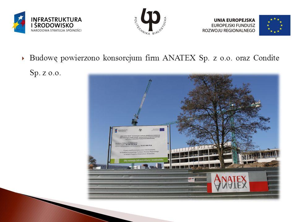 Budowę powierzono konsorcjum firm ANATEX Sp. z o. o. oraz Condite Sp