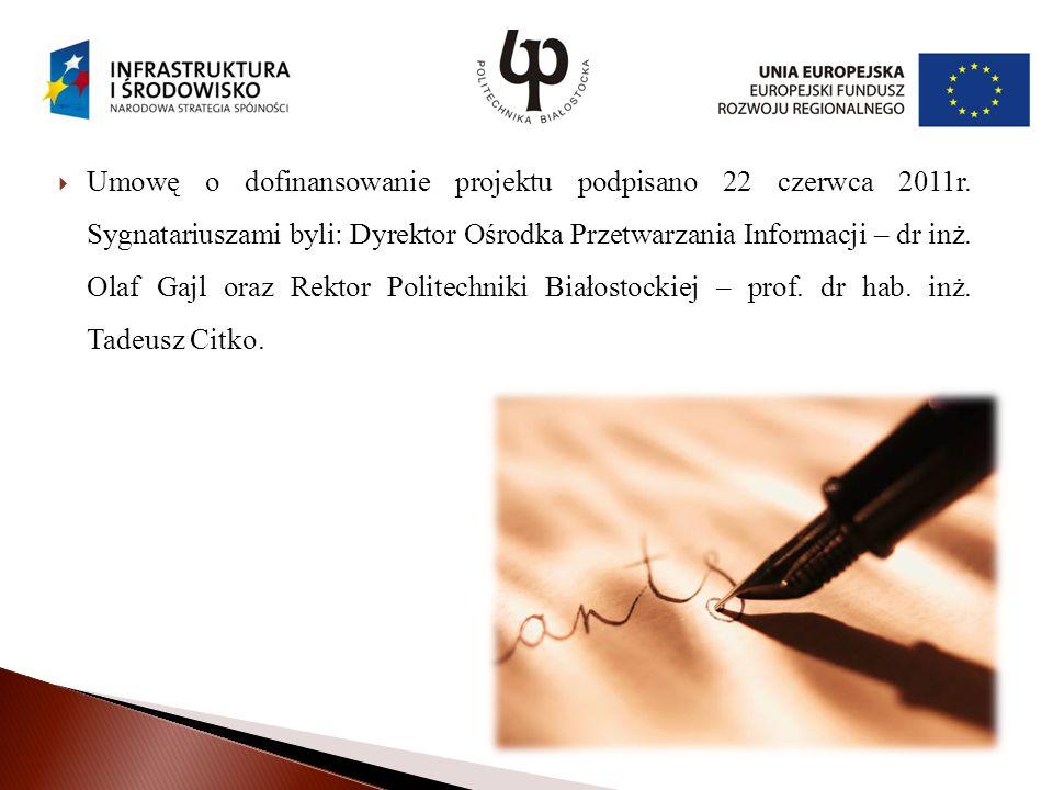 Umowę o dofinansowanie projektu podpisano 22 czerwca 2011r