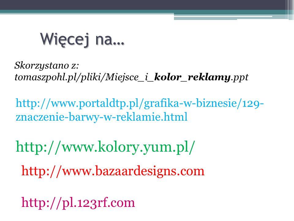 Więcej na… http://www.kolory.yum.pl/ http://www.bazaardesigns.com