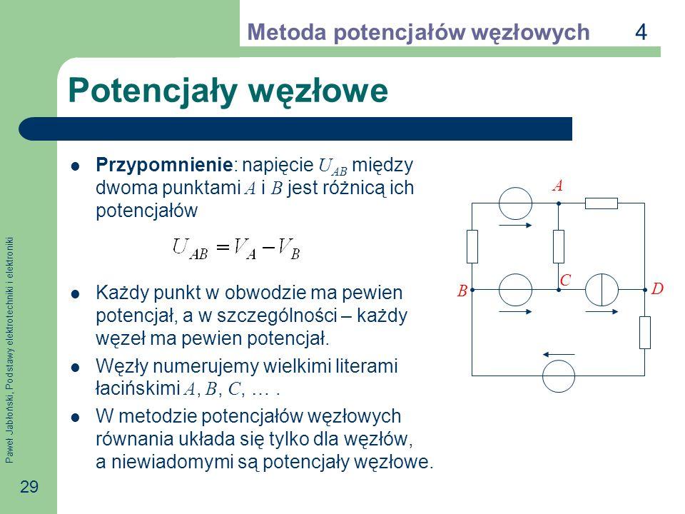 Potencjały węzłowe 4 Metoda potencjałów węzłowych