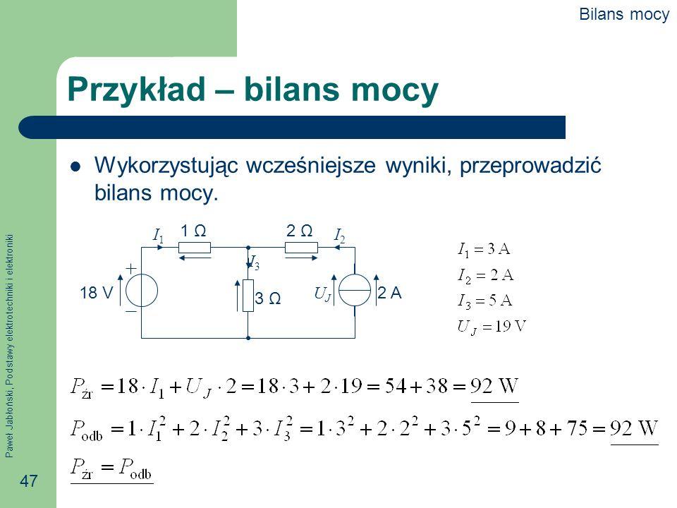 Bilans mocy Przykład – bilans mocy. Wykorzystując wcześniejsze wyniki, przeprowadzić bilans mocy. 1 Ω.
