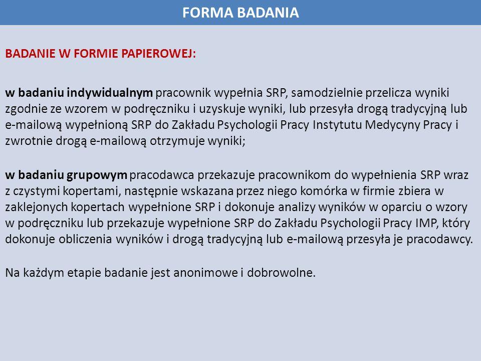 FORMA BADANIA BADANIE W FORMIE PAPIEROWEJ: