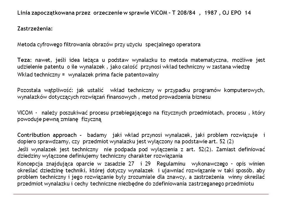 Linia zapoczątkowana przez orzeczenie w sprawie VICOM – T 208/84 , 1987 , OJ EPO 14