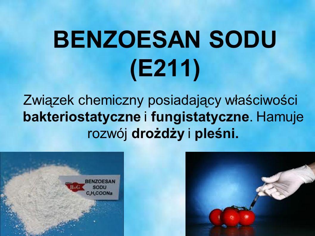 BENZOESAN SODU (E211) Związek chemiczny posiadający właściwości bakteriostatyczne i fungistatyczne.