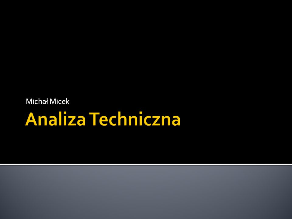 Michał Micek Analiza Techniczna