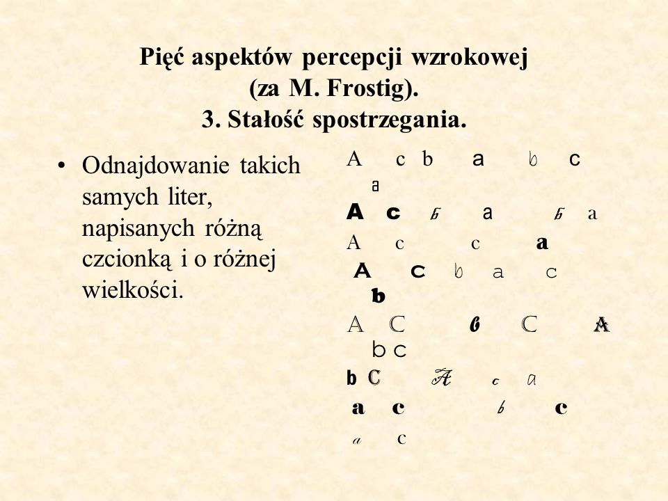 Pięć aspektów percepcji wzrokowej (za M. Frostig). 3