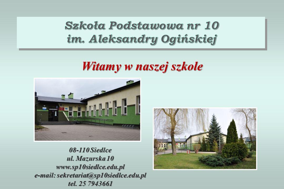 im. Aleksandry Ogińskiej e-mail: sekretariat@sp10siedlce.edu.pl