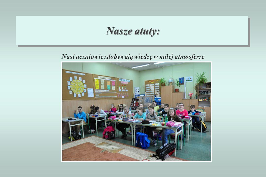 Nasi uczniowie zdobywają wiedzę w miłej atmosferze