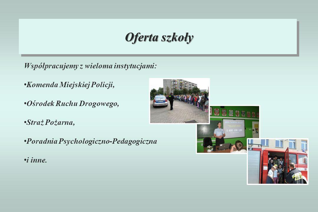 Oferta szkoły Współpracujemy z wieloma instytucjami: