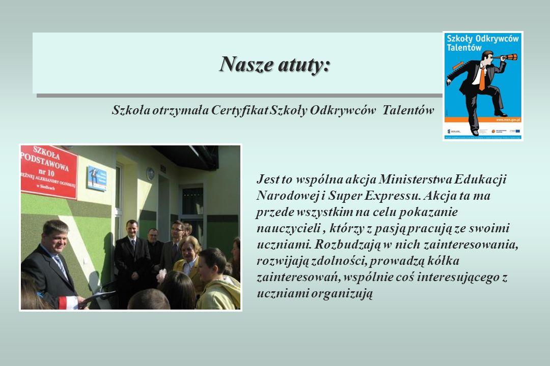 Szkoła otrzymała Certyfikat Szkoły Odkrywców Talentów