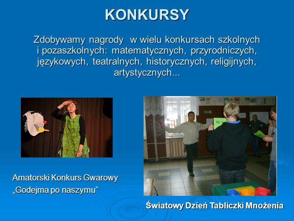 KONKURSY Zdobywamy nagrody w wielu konkursach szkolnych i pozaszkolnych: matematycznych, przyrodniczych, językowych, teatralnych, historycznych, religijnych, artystycznych...