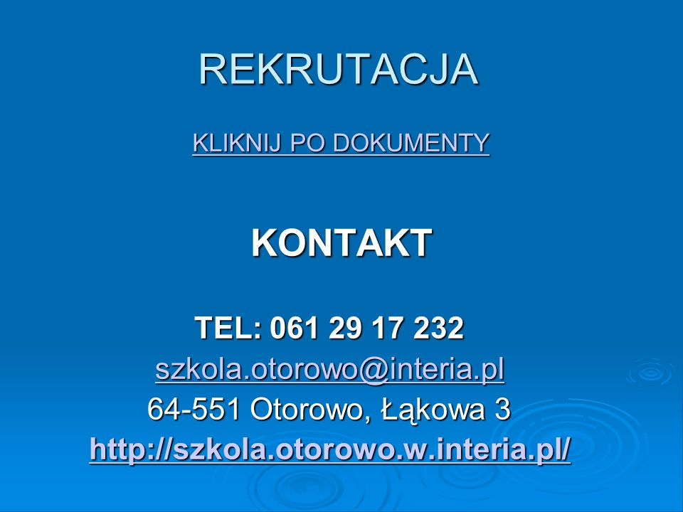 REKRUTACJA KONTAKT TEL: 061 29 17 232 szkola.otorowo@interia.pl