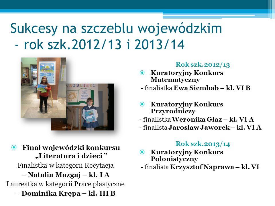 Sukcesy na szczeblu wojewódzkim - rok szk.2012/13 i 2013/14