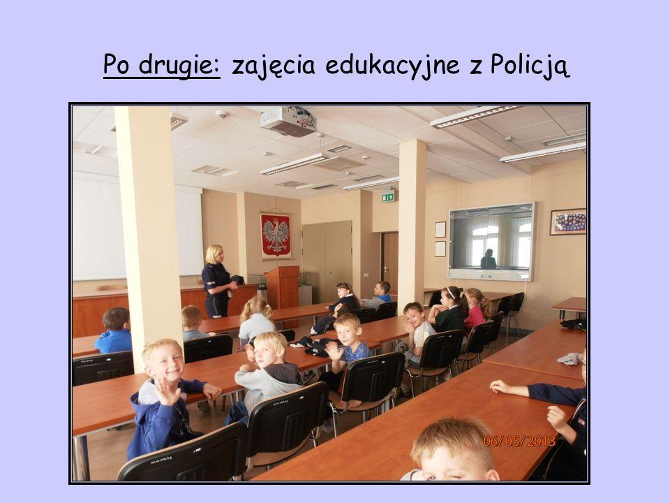 Po drugie: zajęcia edukacyjne z Policją