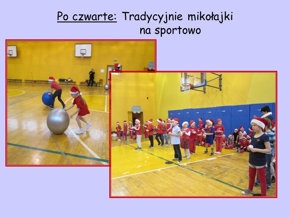 Po czwarte: Tradycyjnie mikołajki na sportowo