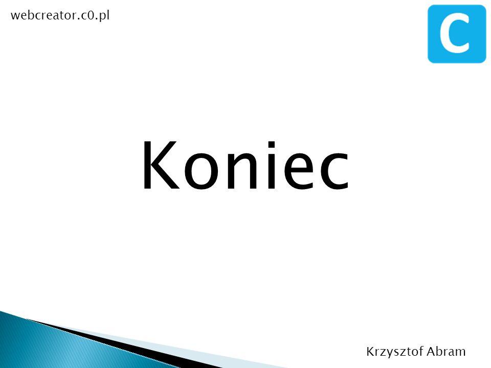 webcreator.c0.pl Koniec Krzysztof Abram