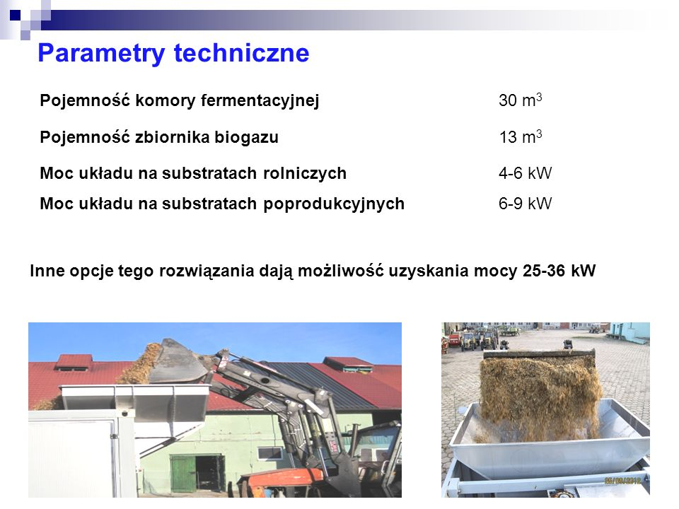 Parametry techniczne Pojemność komory fermentacyjnej 30 m3