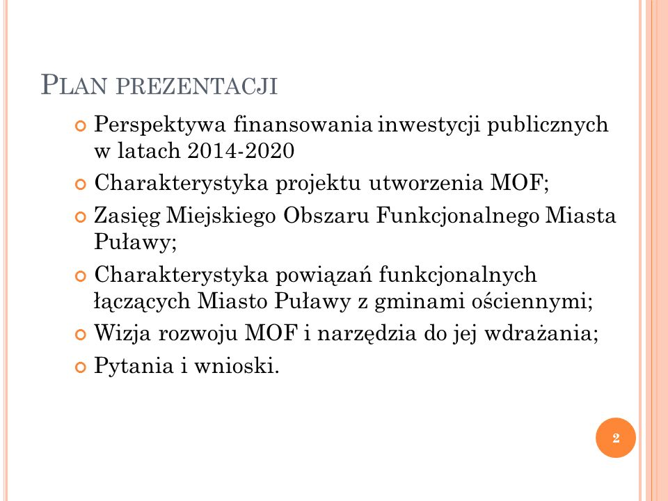 Plan prezentacji Perspektywa finansowania inwestycji publicznych w latach 2014-2020. Charakterystyka projektu utworzenia MOF;