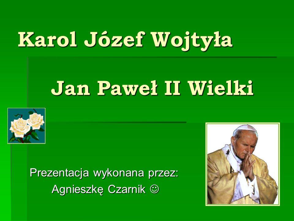 Karol Józef Wojtyła Jan Paweł II Wielki