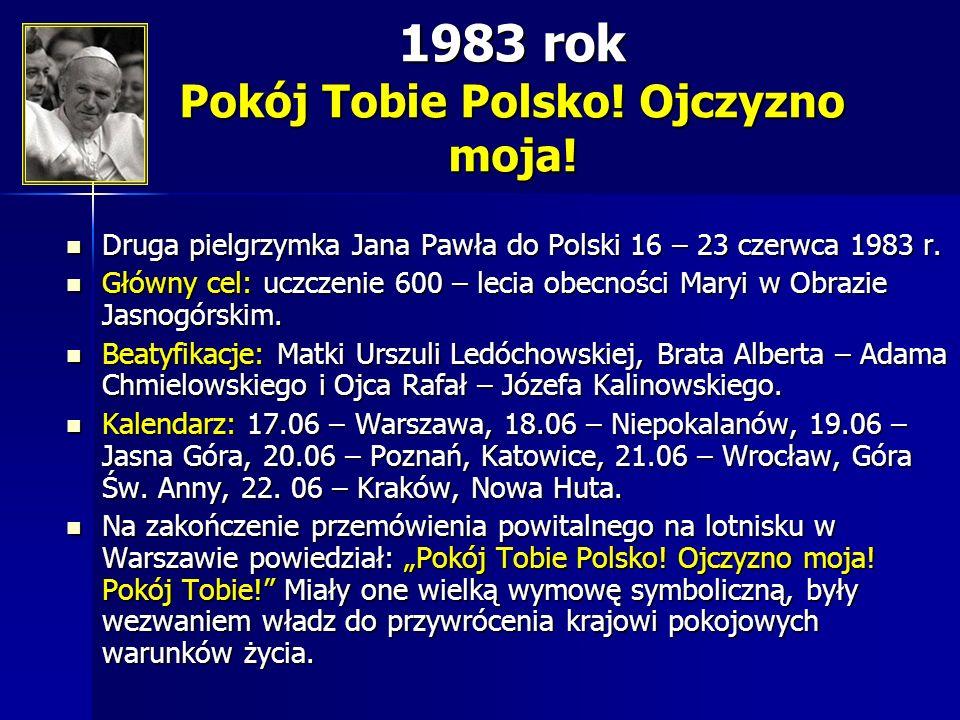 1983 rok Pokój Tobie Polsko! Ojczyzno moja!