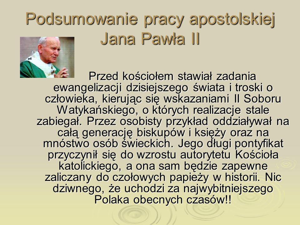 Podsumowanie pracy apostolskiej Jana Pawła II