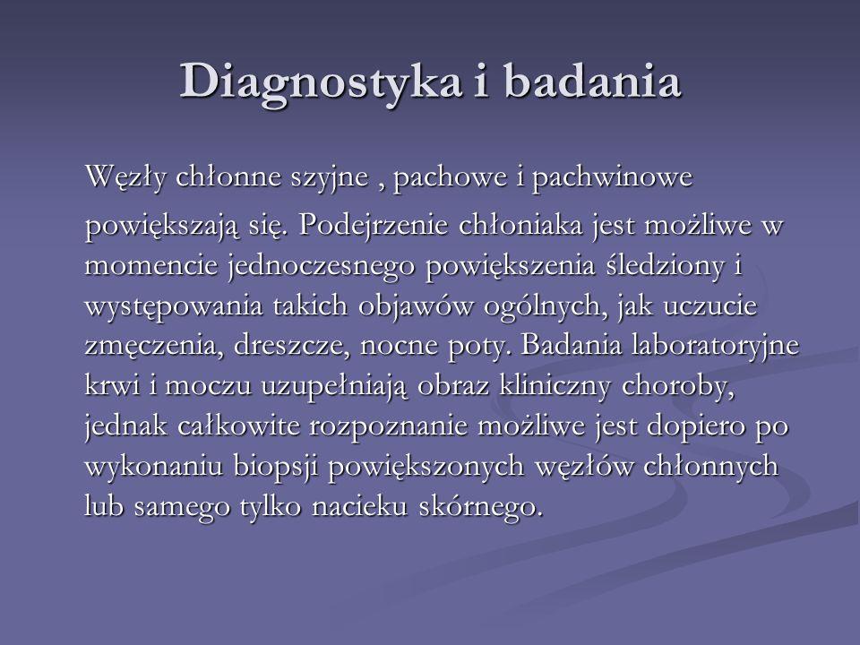 Diagnostyka i badania Węzły chłonne szyjne , pachowe i pachwinowe