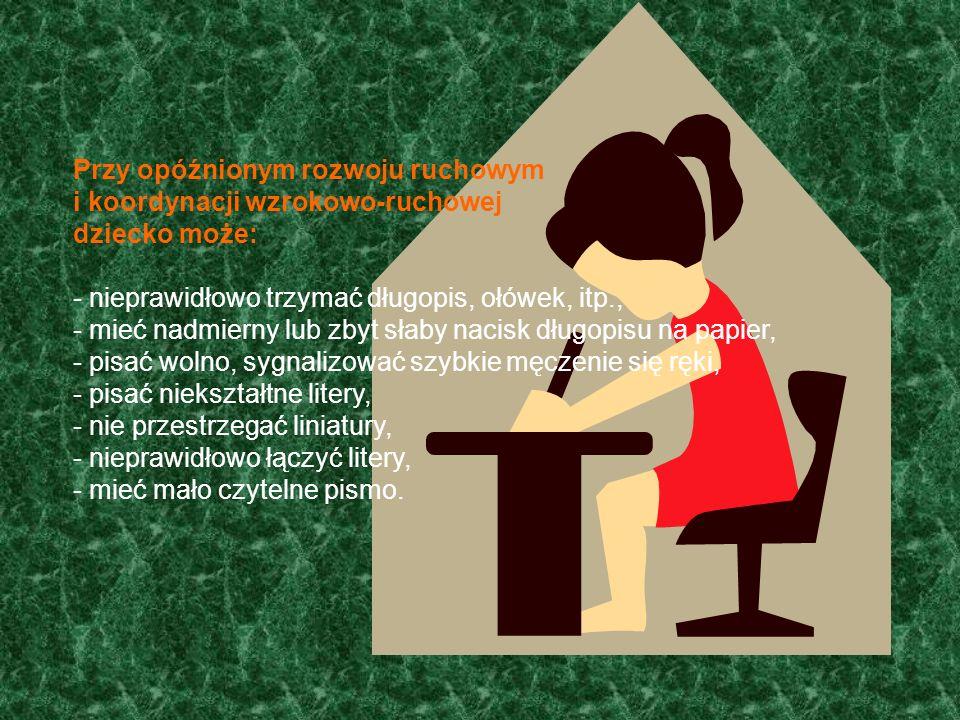 Przy opóźnionym rozwoju ruchowym i koordynacji wzrokowo-ruchowej dziecko może: