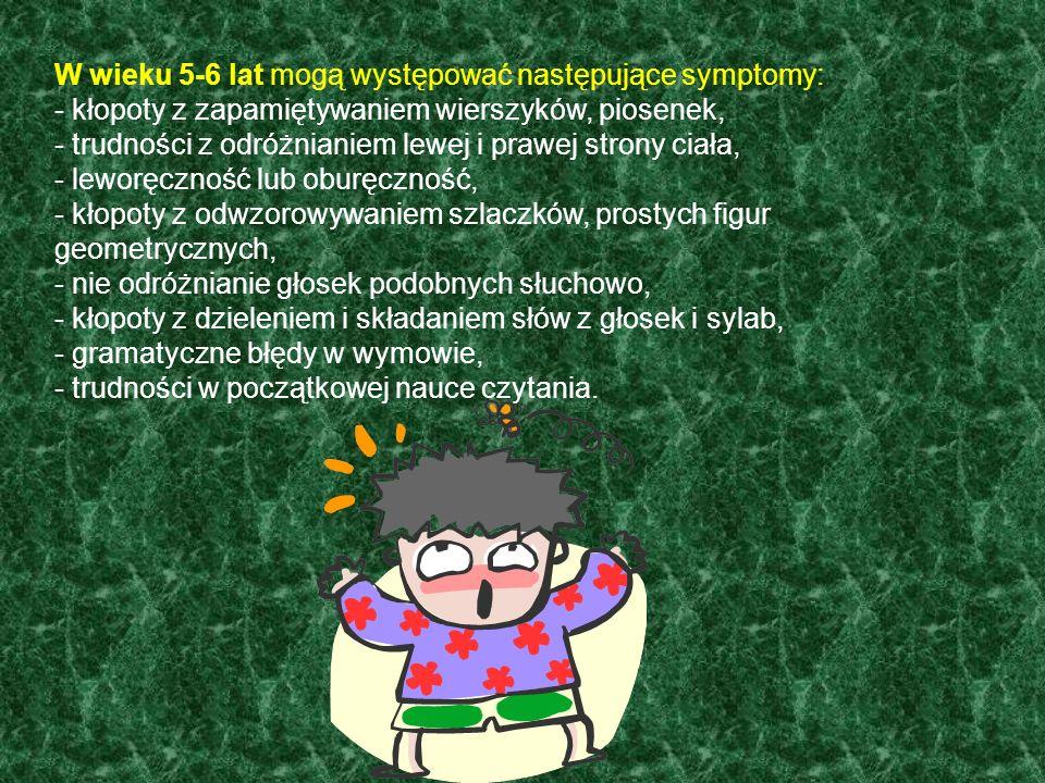 W wieku 5-6 lat mogą występować następujące symptomy: