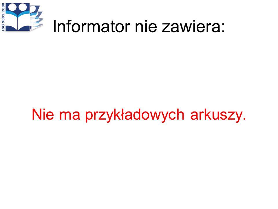 Informator nie zawiera: