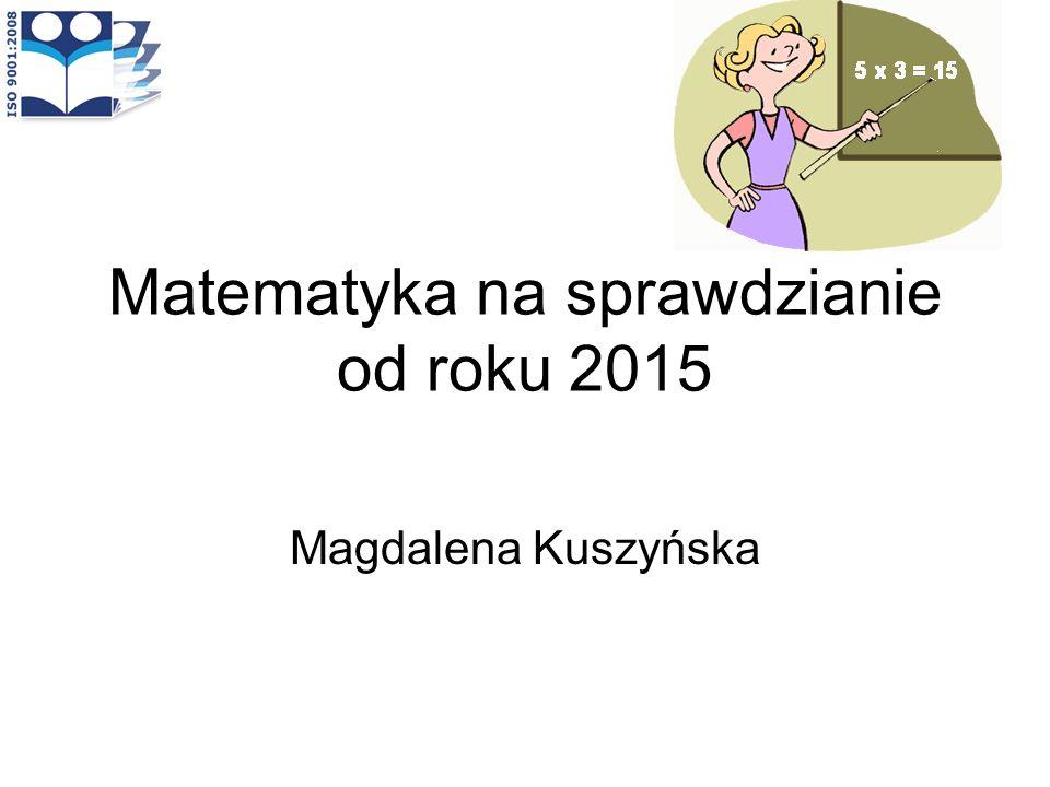 Matematyka na sprawdzianie od roku 2015