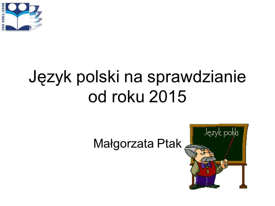 Język polski na sprawdzianie od roku 2015